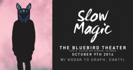 Slow Magic @ The Bluebird Theater